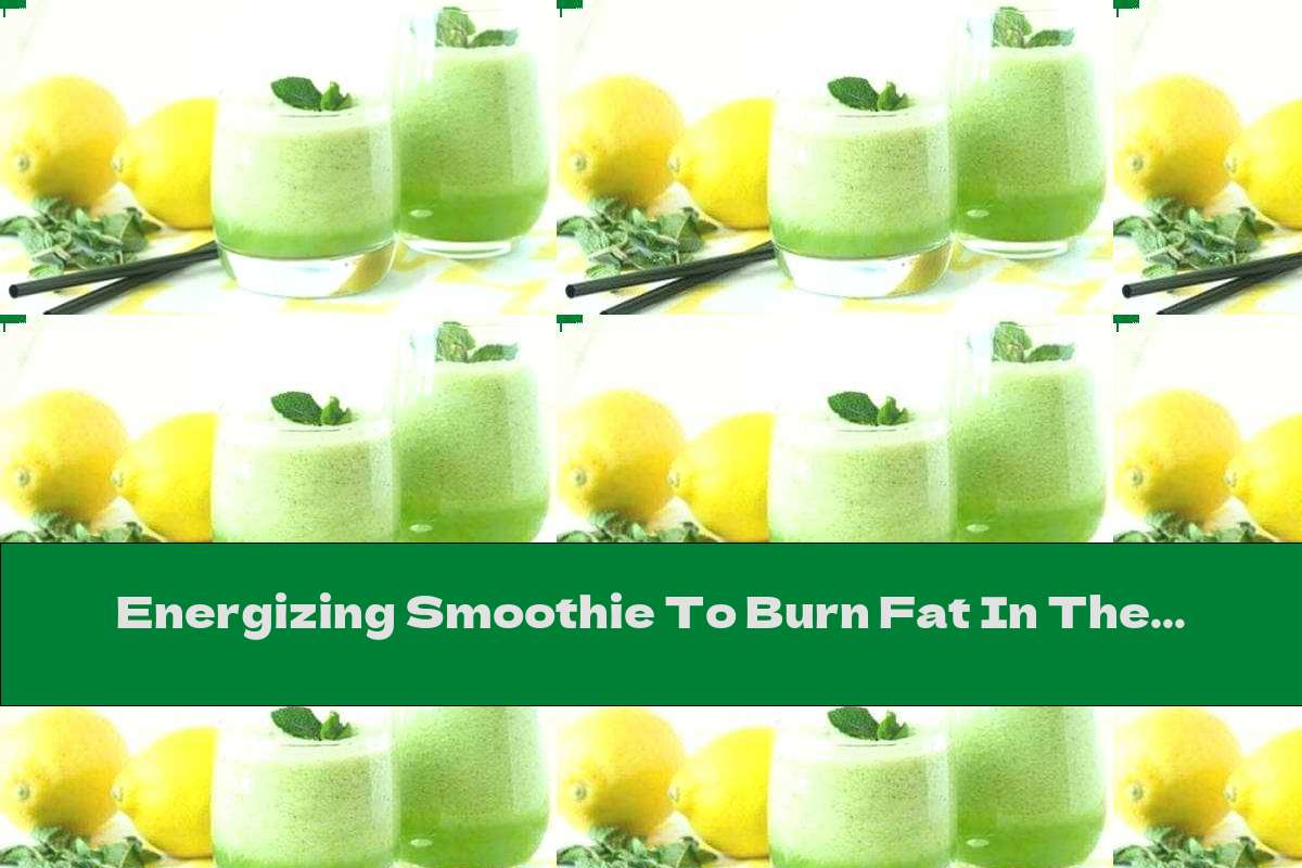 Energizing Smoothie To Burn Fat In The Abdomen