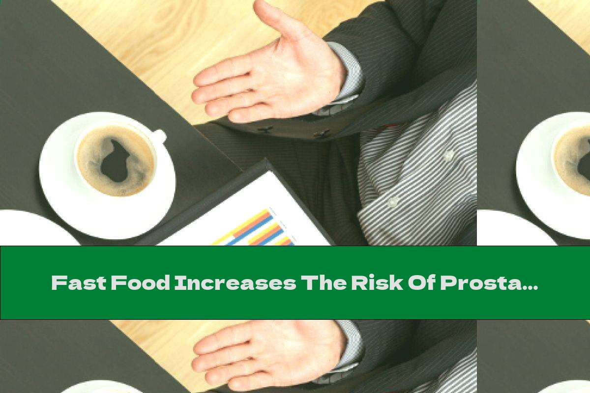Fast Food Increases The Risk Of Prostate Cancer
