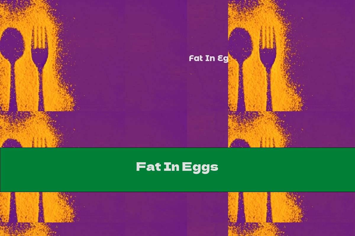 Fat In Eggs