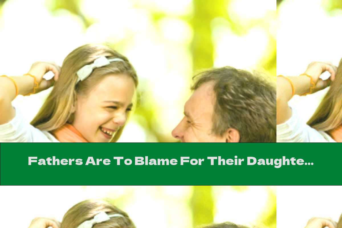 Fathers Are To Blame For Their Daughters' Eating Habits
