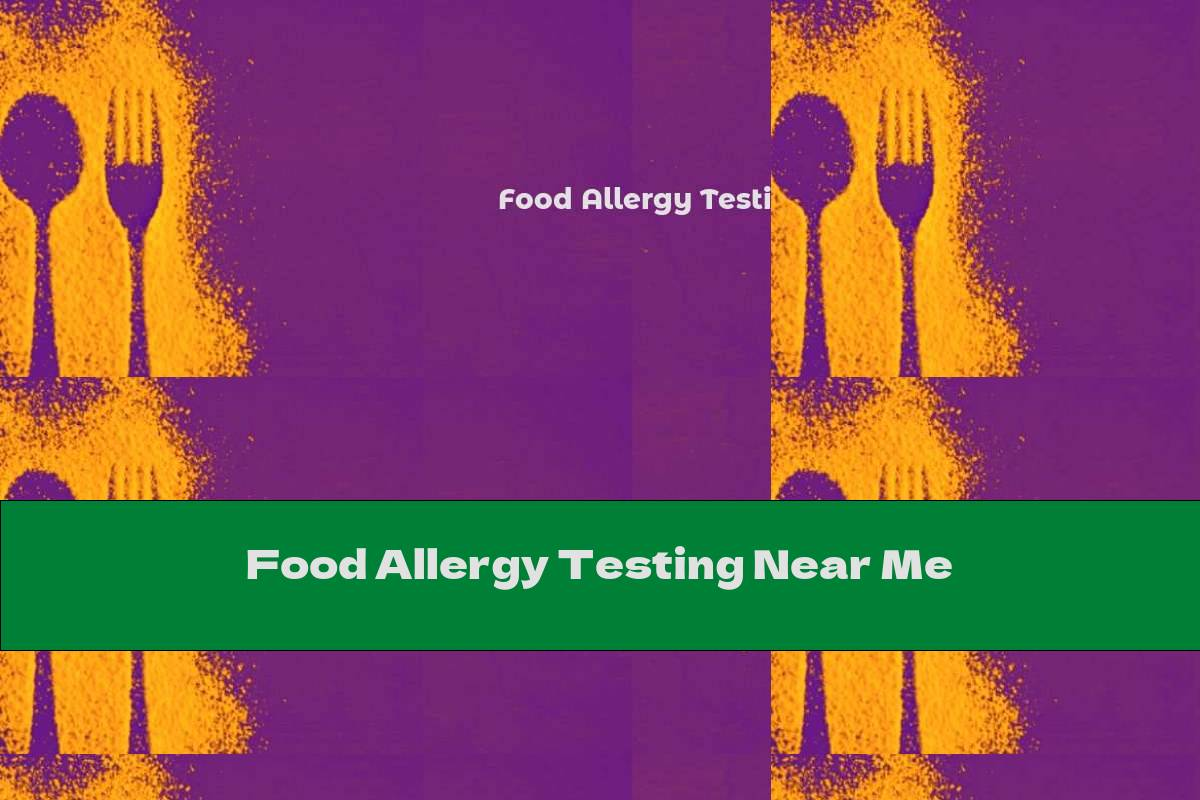 Food Allergy Testing Near Me