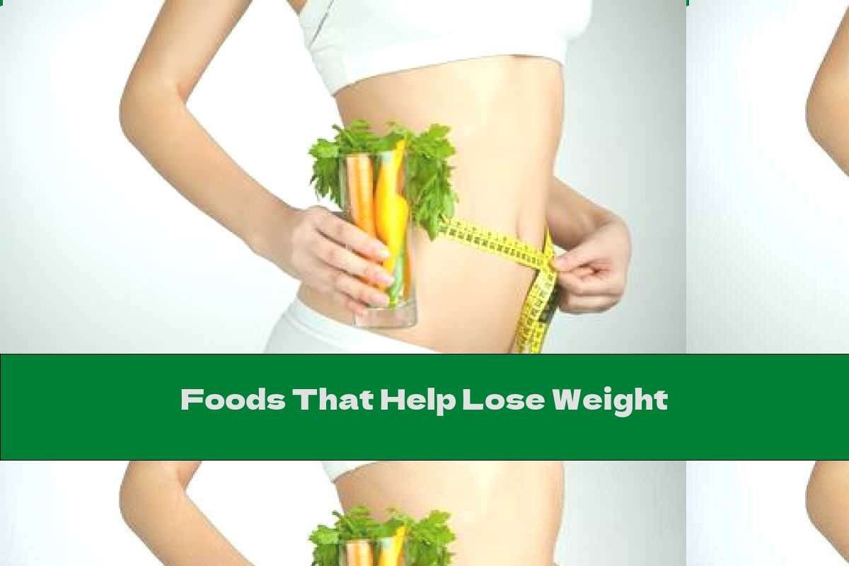 Foods That Help Lose Weight