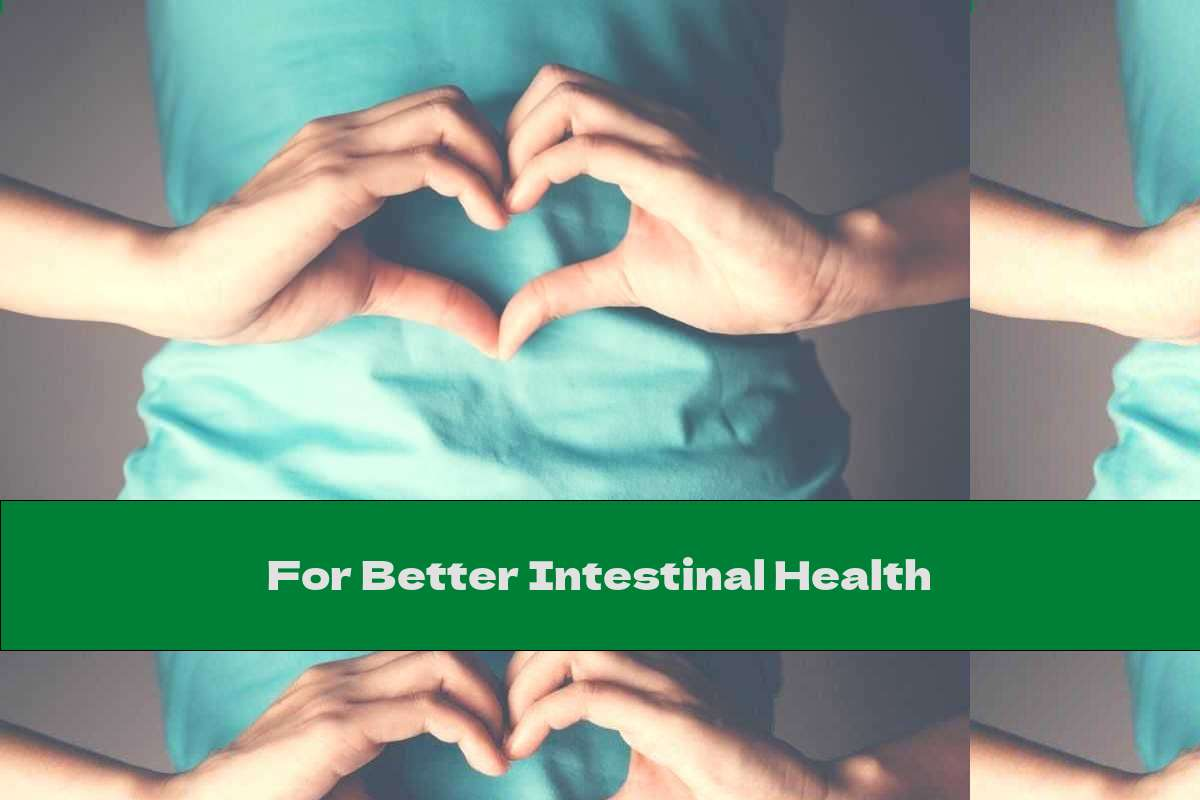 For Better Intestinal Health