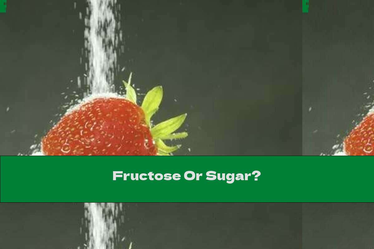 Fructose Or Sugar?
