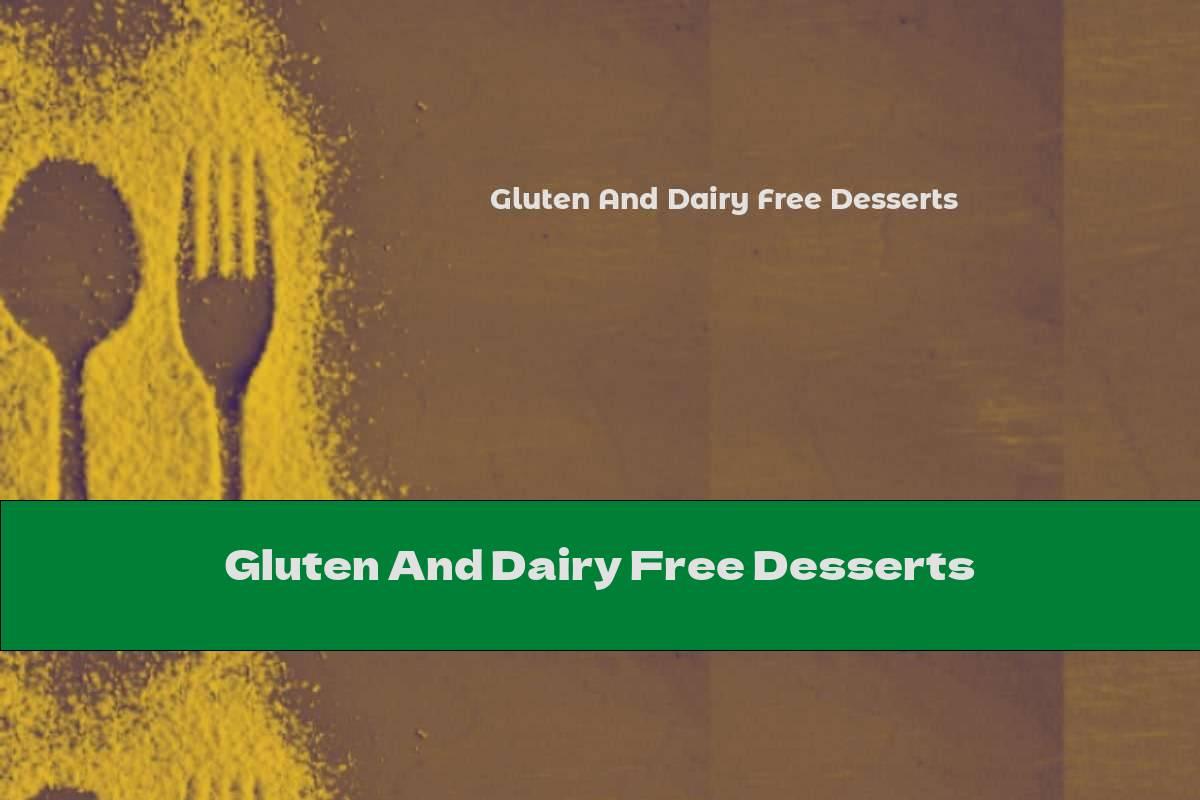 Gluten And Dairy Free Desserts