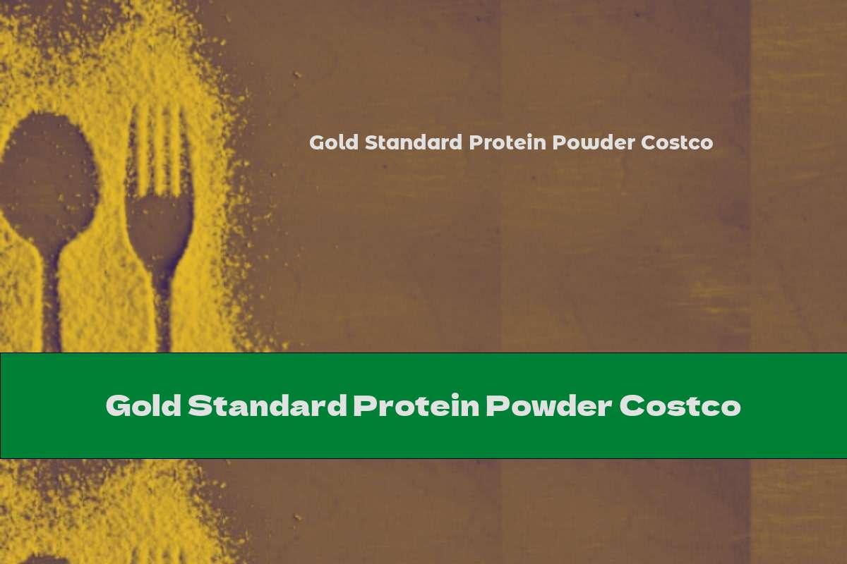 Gold Standard Protein Powder Costco