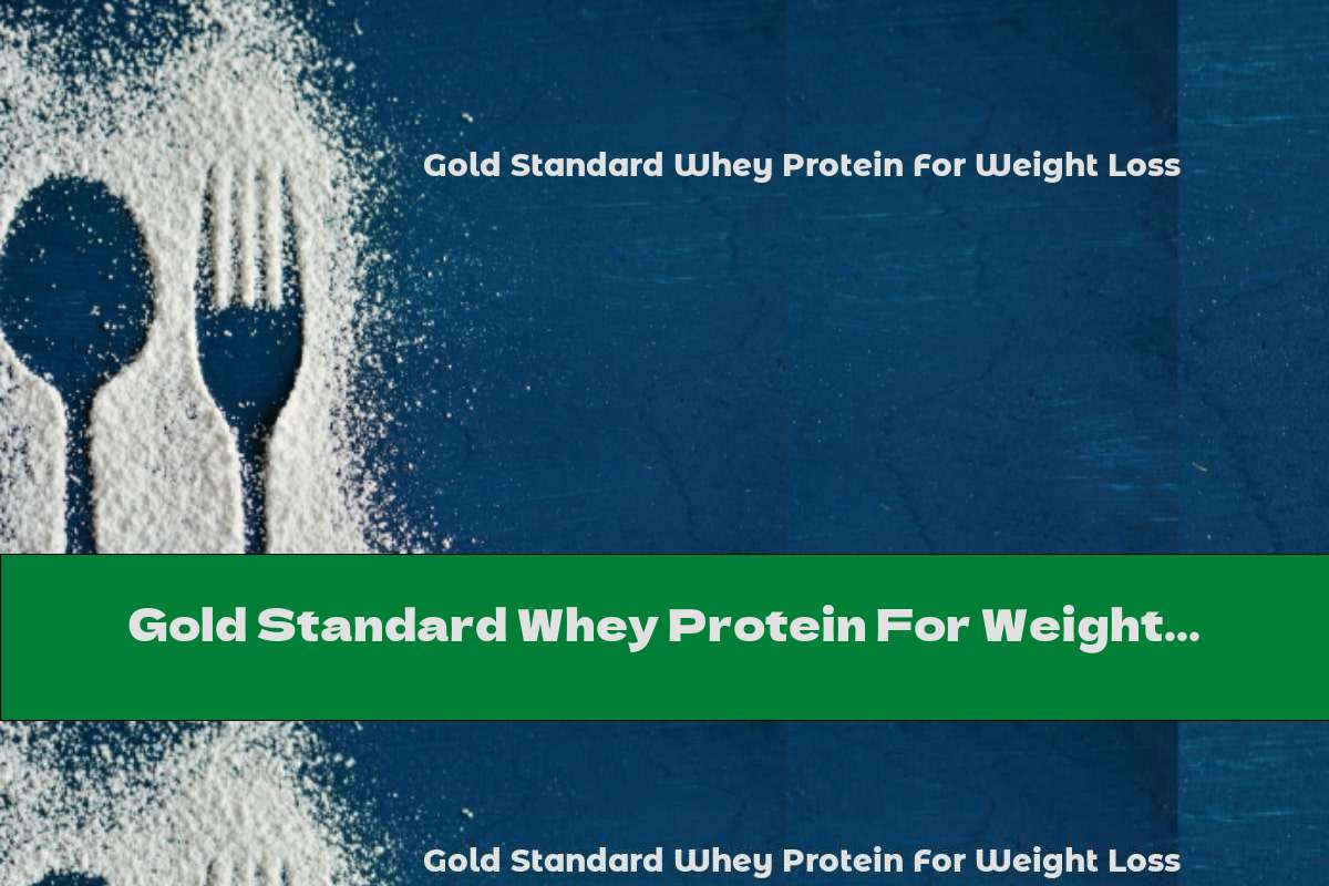 Gold Standard Whey Protein For Weight Loss