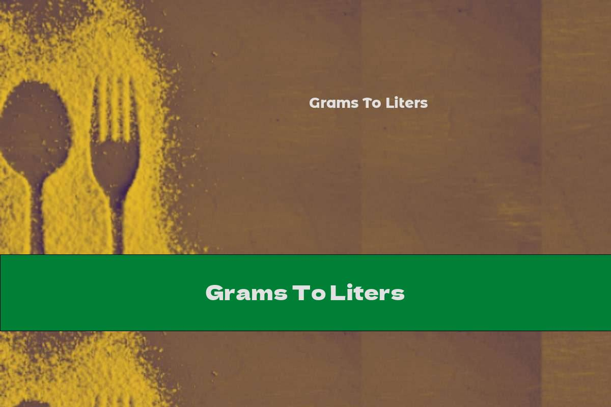 Grams To Liters