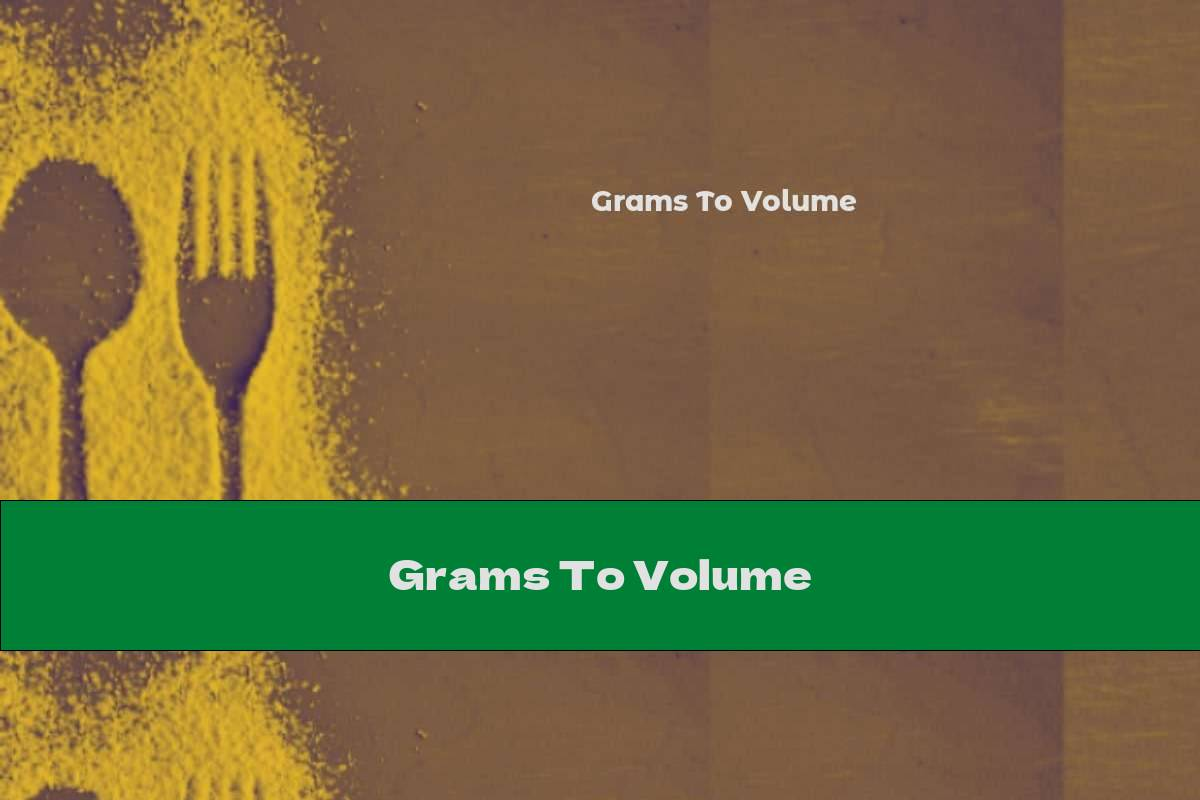 Grams To Volume
