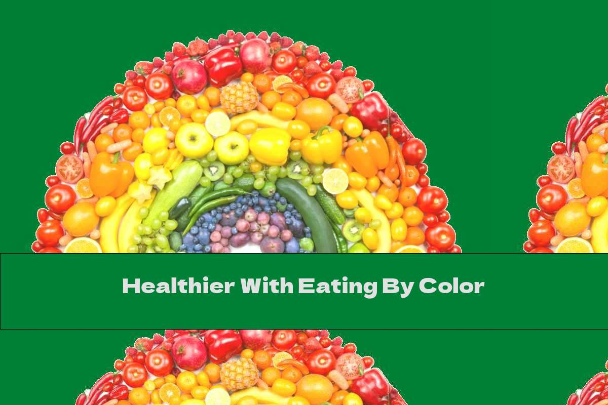 Healthier With Eating By Color