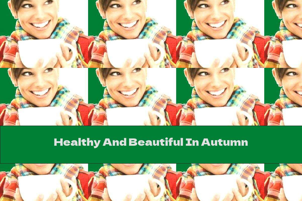 Healthy And Beautiful In Autumn