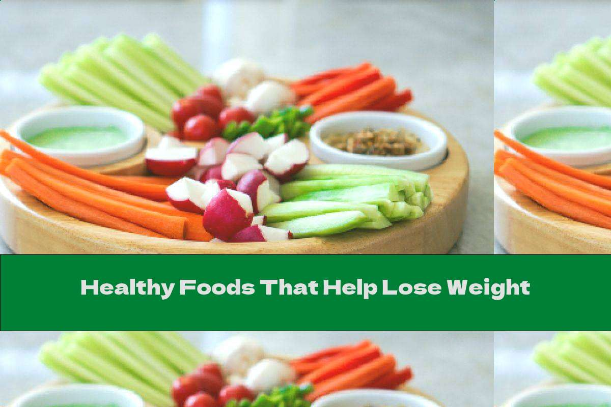 Healthy Foods That Help Lose Weight