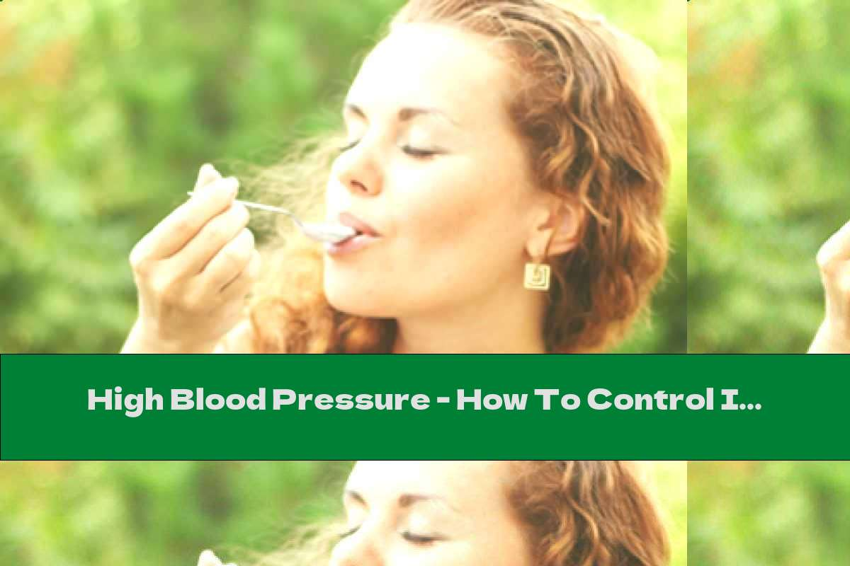 High Blood Pressure - How To Control It With Your Diet