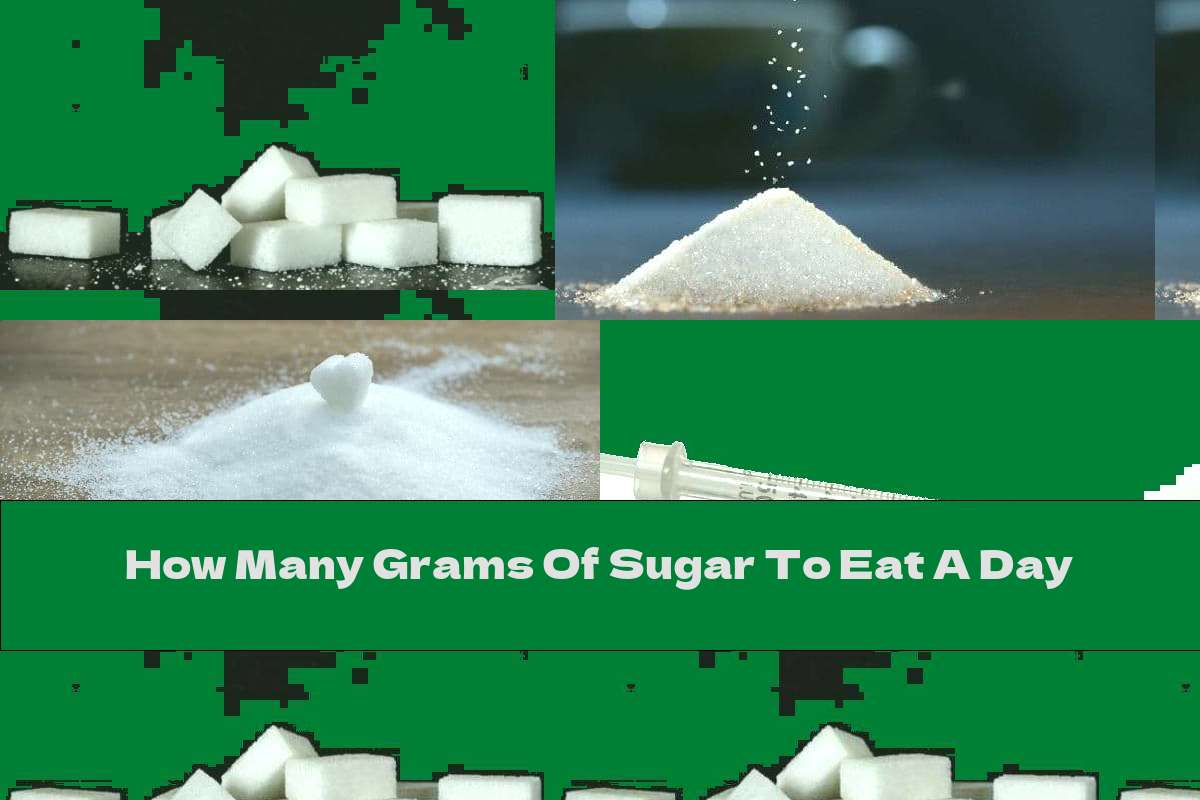How Many Grams Of Sugar To Eat A Day