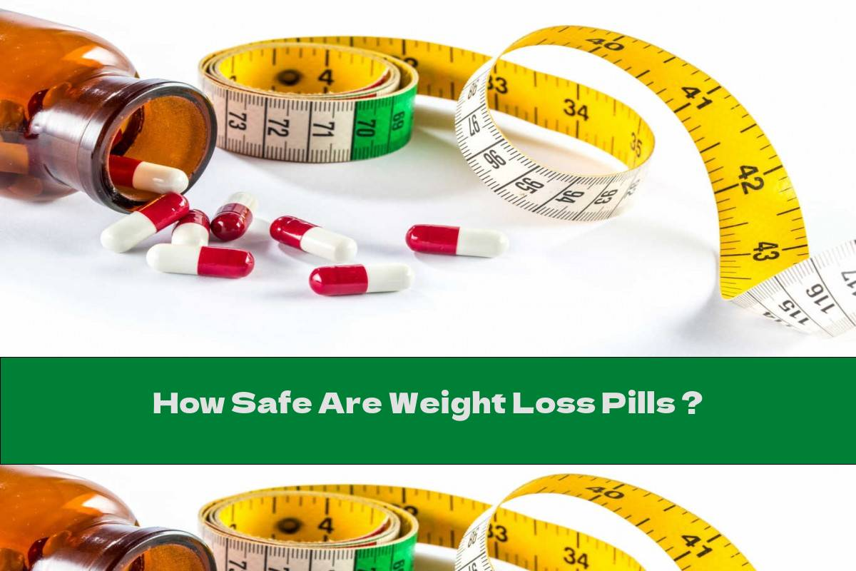 How Safe Are Weight Loss Pills ?