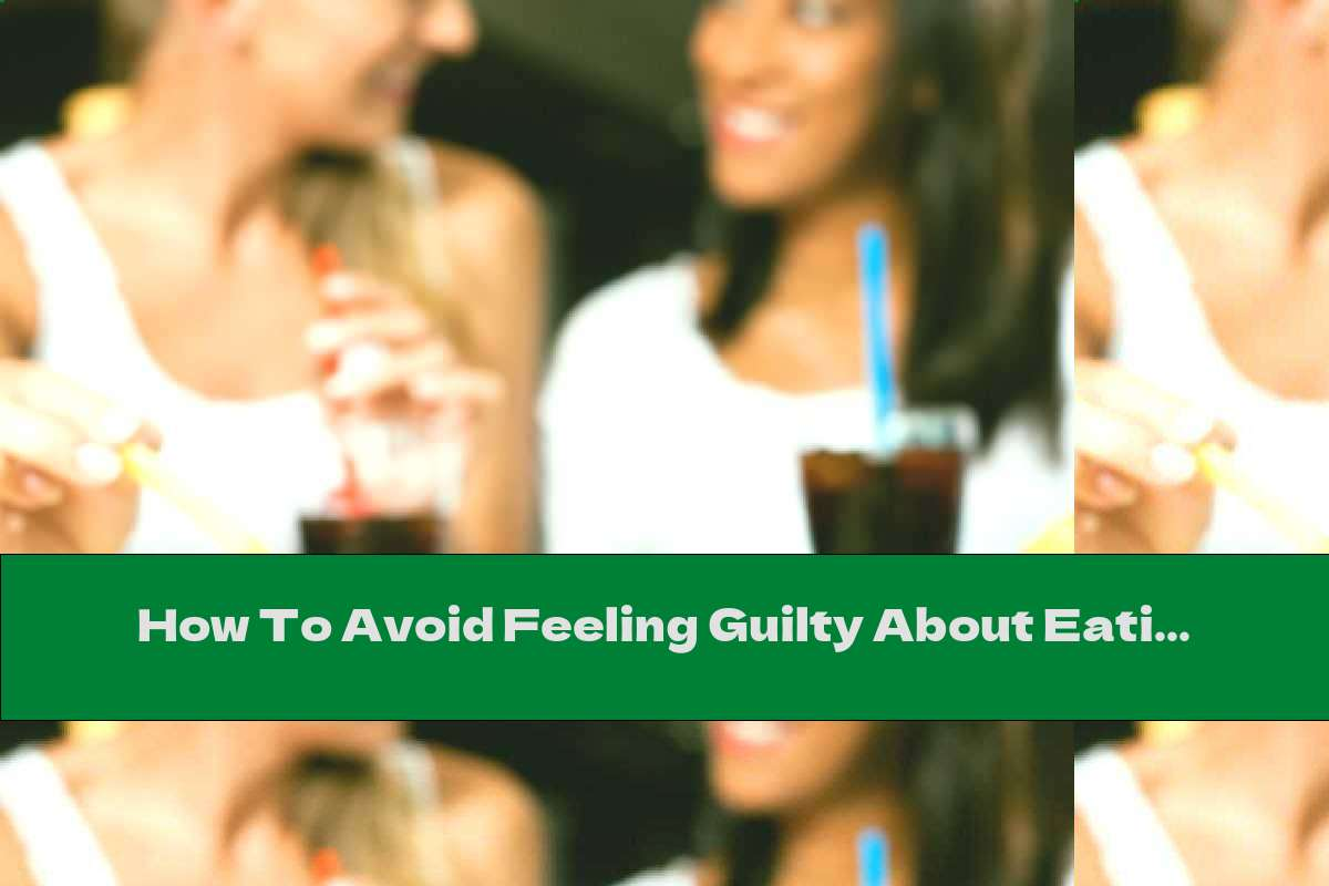 How To Avoid Feeling Guilty About Eating Out?