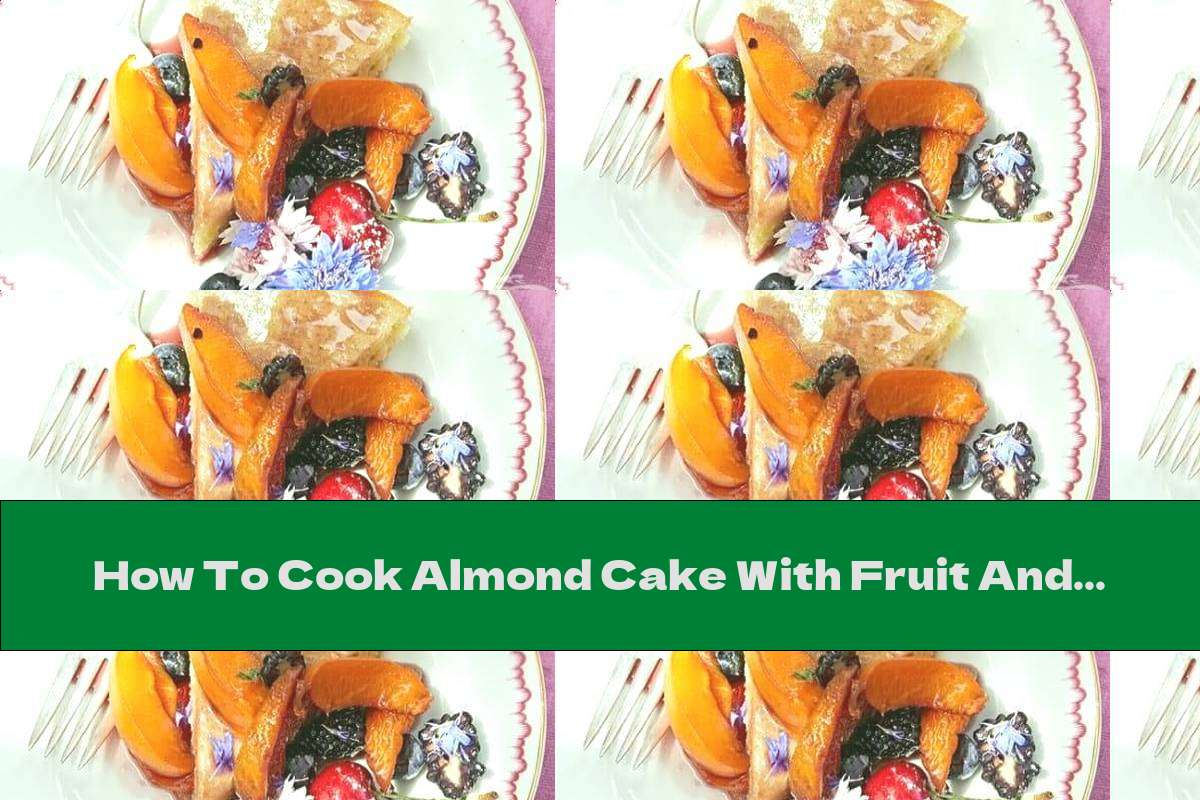 How To Cook Almond Cake With Fruit And Rose Sauce - Recipe