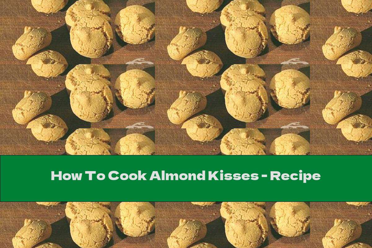 How To Cook Almond Kisses - Recipe