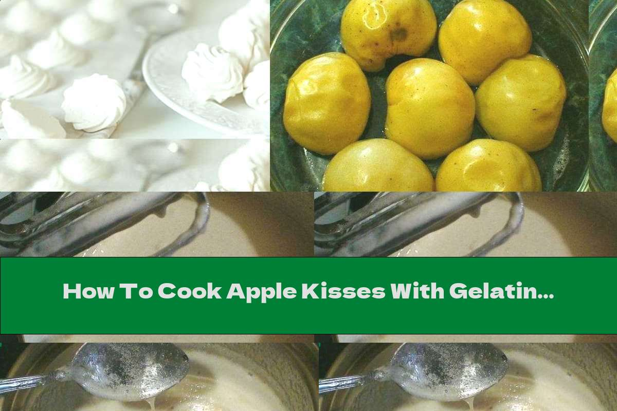 How To Cook Apple Kisses With Gelatin And Vanilla - Recipe