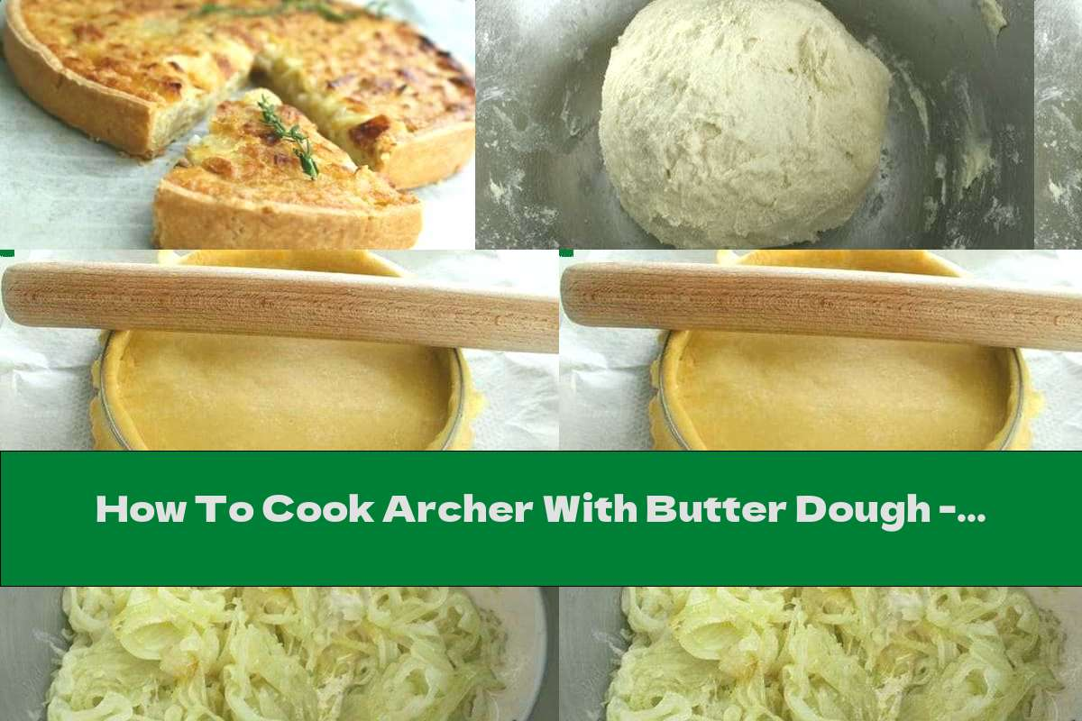 How To Cook Archer With Butter Dough - Recipe