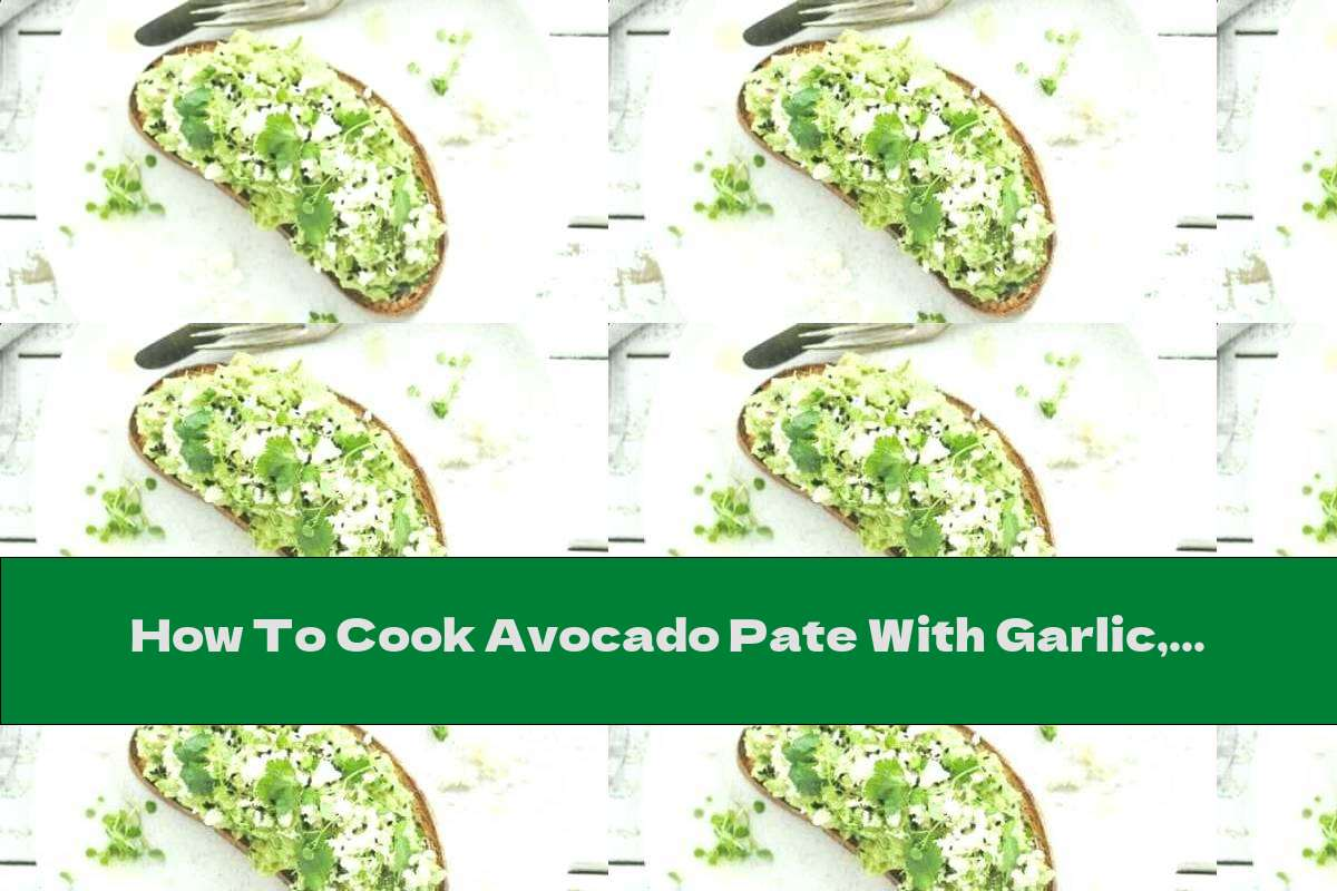 How To Cook Avocado Pate With Garlic, Cheese And Hot Peppers - Recipe