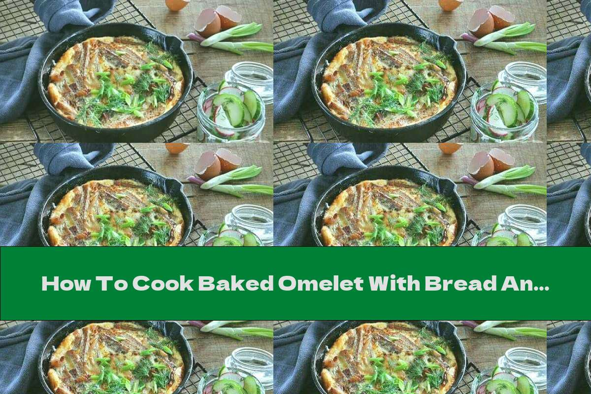How To Cook Baked Omelet With Bread And Bacon - Recipe