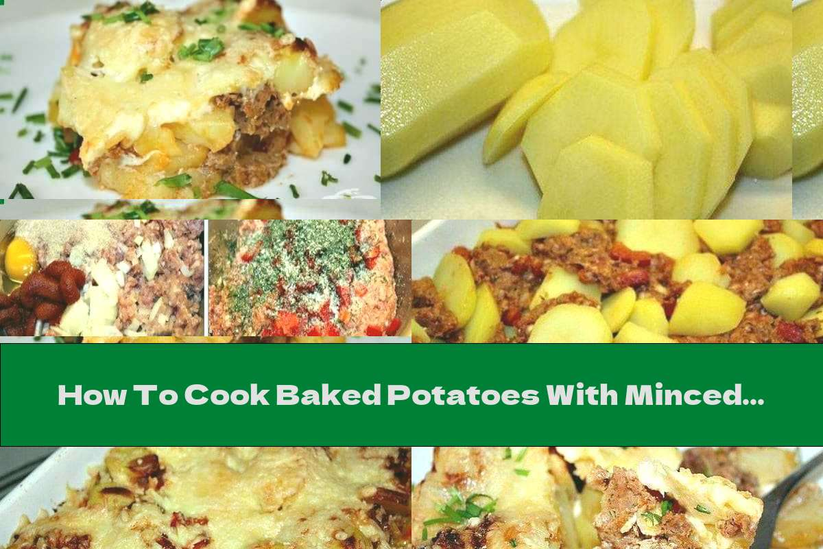 How To Cook Baked Potatoes With Minced Meat, Cheese And Thyme - Recipe