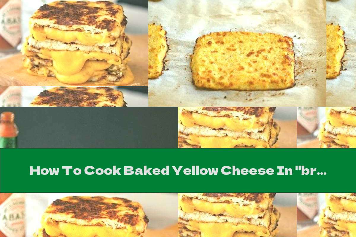 """How To Cook Baked Yellow Cheese In """"bread"""" Of Cauliflower - Recipe"""