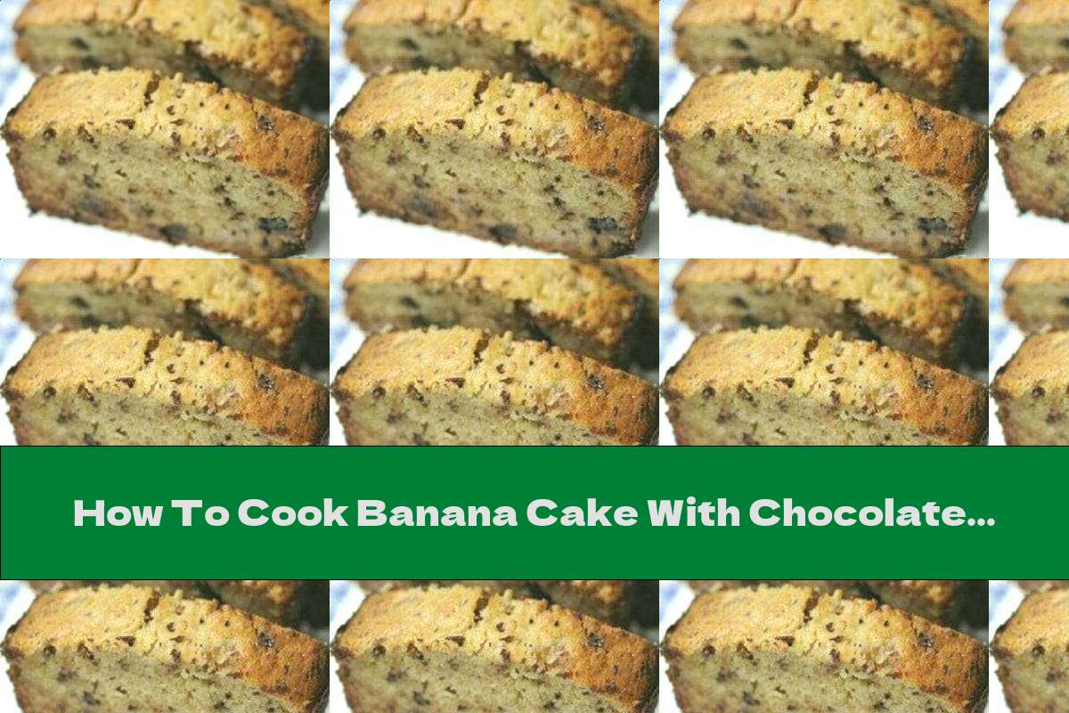 How To Cook Banana Cake With Chocolate Chips - Recipe