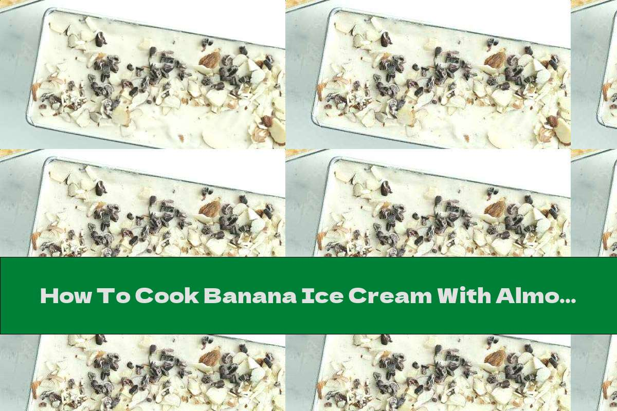 How To Cook Banana Ice Cream With Almond Milk - Recipe