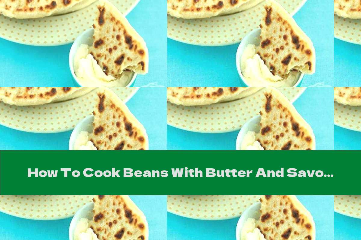 How To Cook Beans With Butter And Savory - Recipe