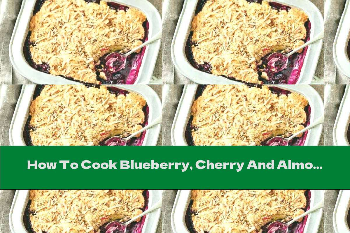 How To Cook Blueberry, Cherry And Almond Cake - Recipe