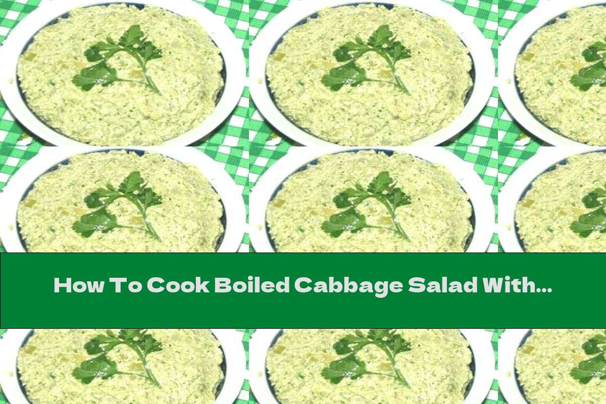 How To Cook Boiled Cabbage Salad With Walnuts And Garlic - Recipe