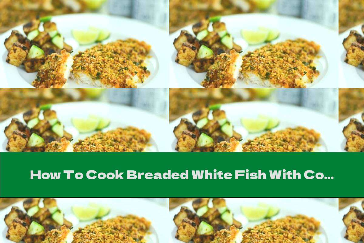 How To Cook Breaded White Fish With Cornflakes And Parmesan In The Oven - Recipe