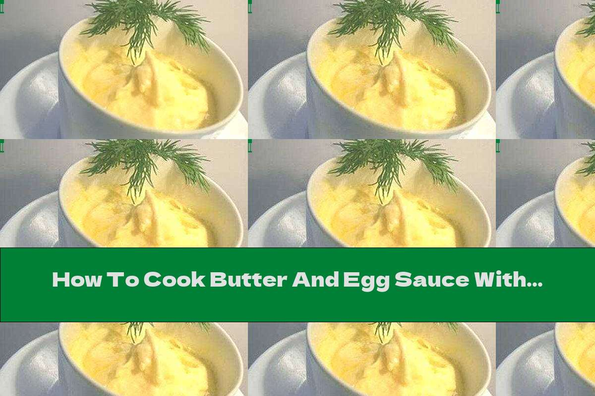 How To Cook Butter And Egg Sauce With Lemon Juice (Dutch Sauce) - Recipe