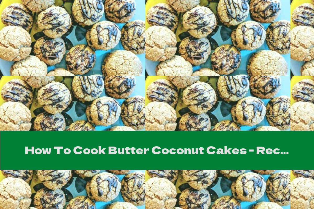 How To Cook Butter Coconut Cakes - Recipe