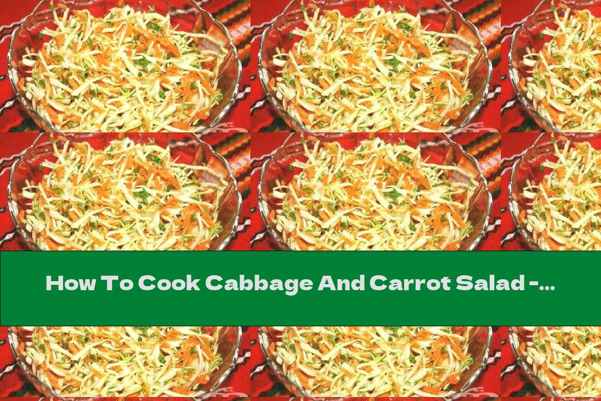 How To Cook Cabbage And Carrot Salad - Recipe