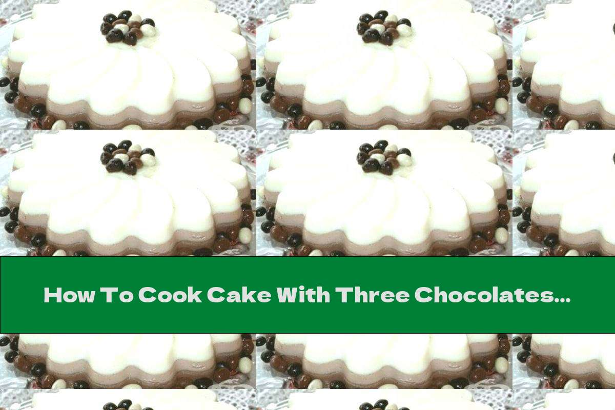 How To Cook Cake With Three Chocolates Without Baking - Recipe