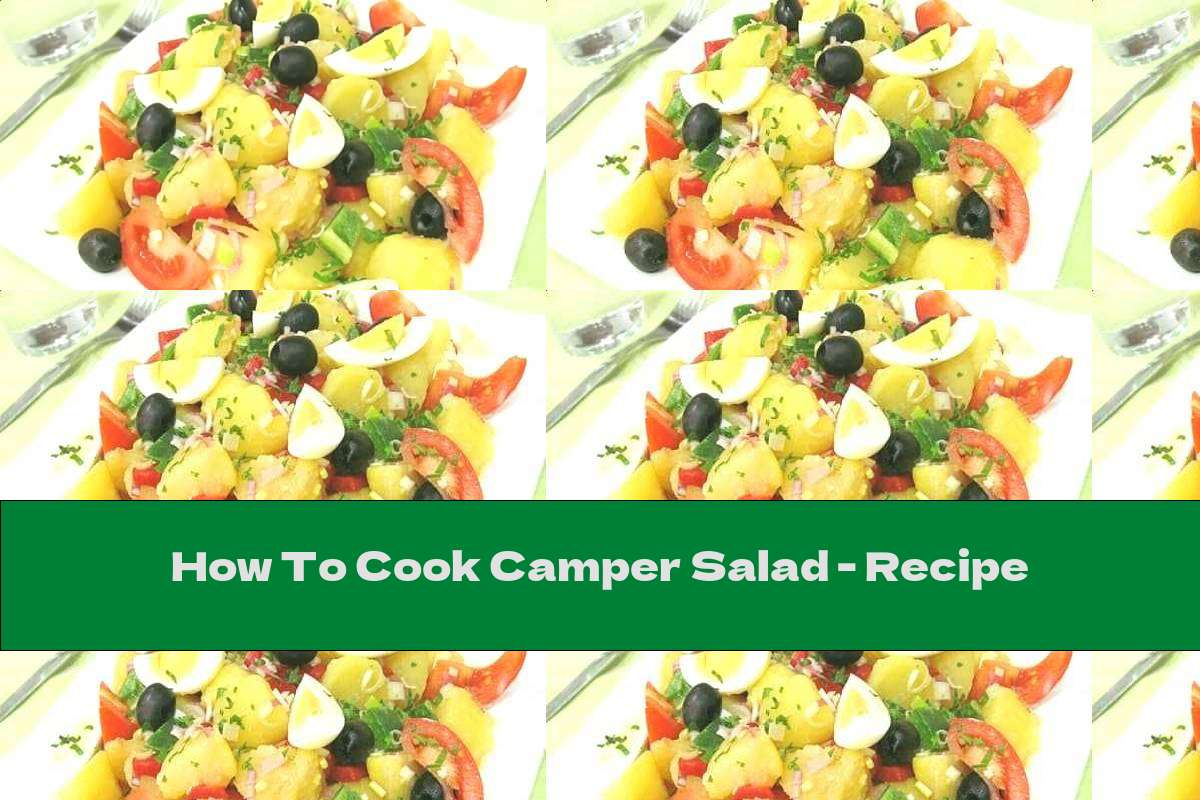 How To Cook Camper Salad - Recipe