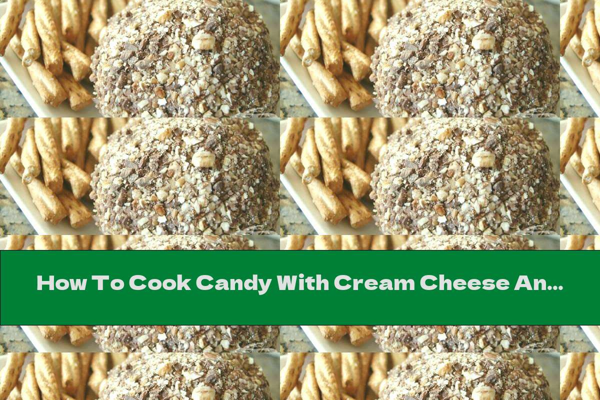 How To Cook Candy With Cream Cheese And Pieces Of Chocolate - Recipe
