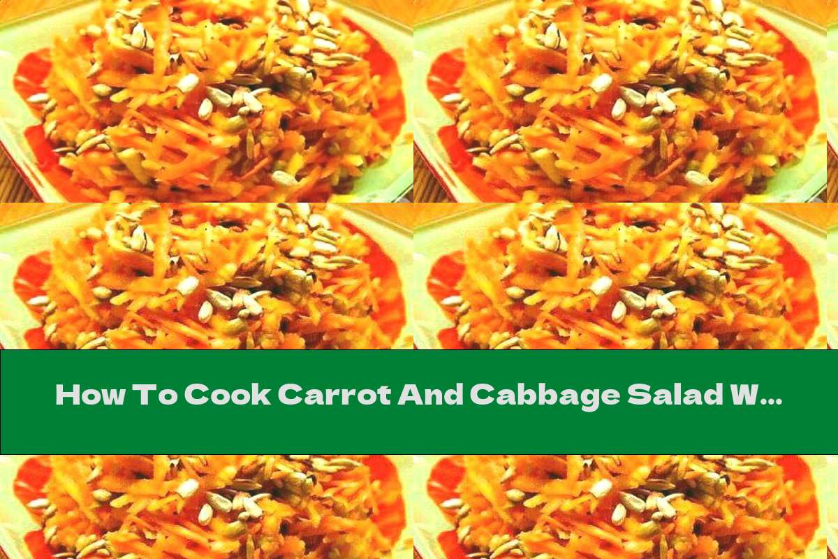 How To Cook Carrot And Cabbage Salad With Seeds And Parmesan - Recipe