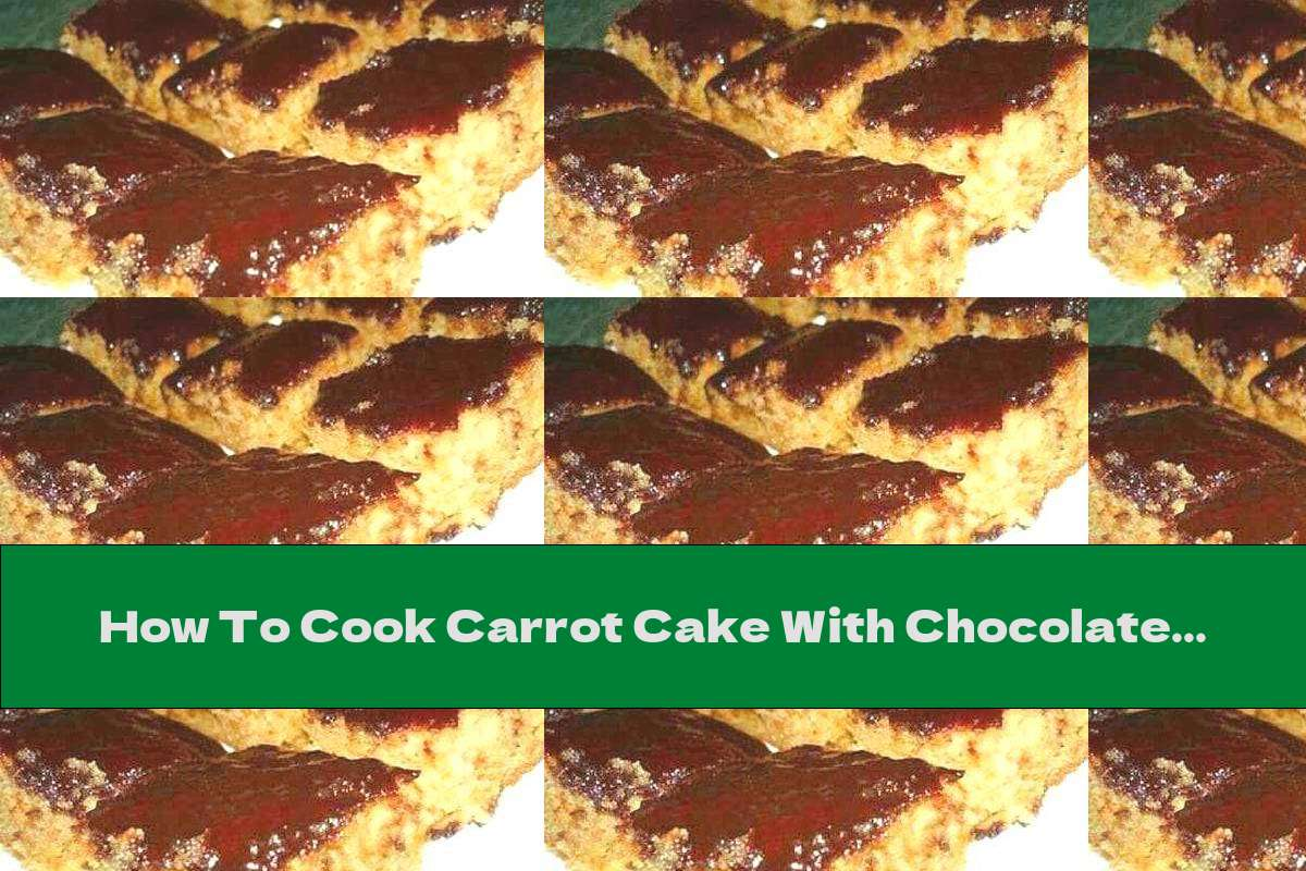 How To Cook Carrot Cake With Chocolate Glaze - Recipe