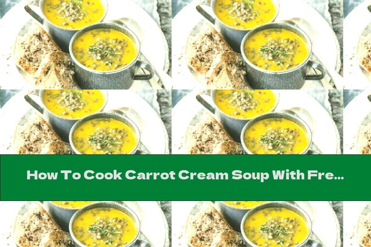 How To Cook Carrot Cream Soup With French Lentils - Recipe
