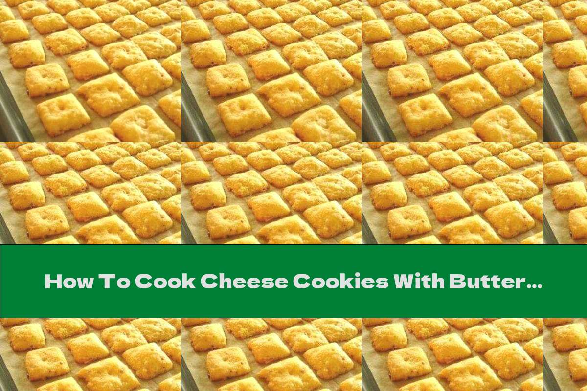 How To Cook Cheese Cookies With Butter And Spices - Recipe