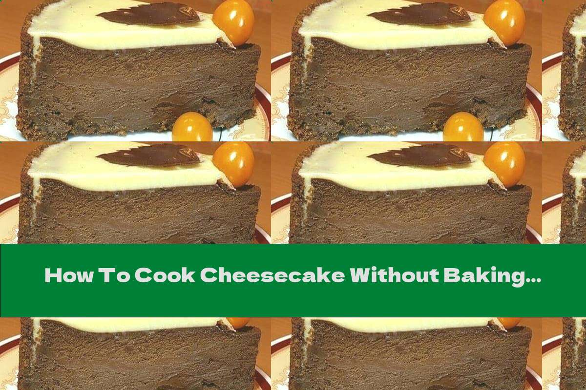 How To Cook Cheesecake Without Baking With Dark Chocolate, Cream And Cream Cheese - Recipe