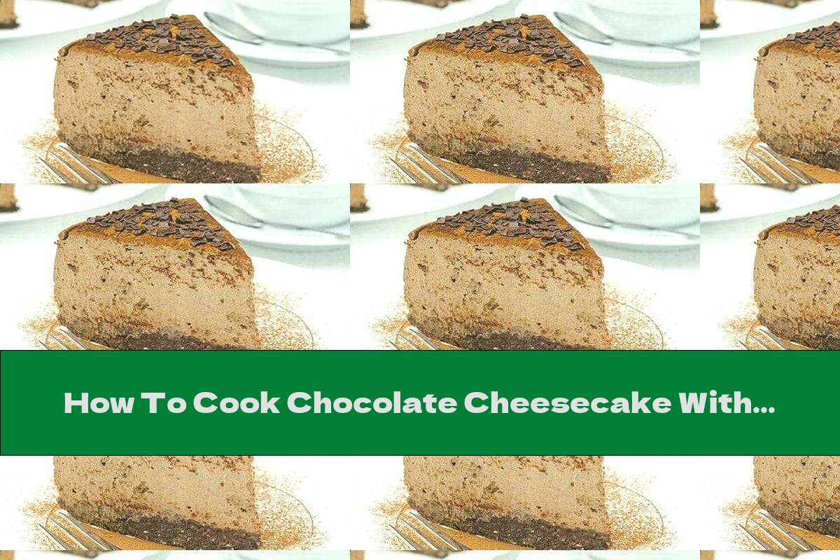 How To Cook Chocolate Cheesecake With Ricotta And Cinnamon - Recipe