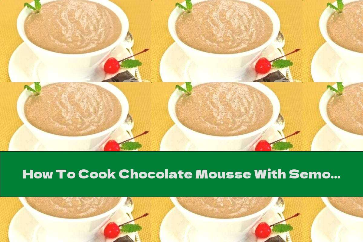 How To Cook Chocolate Mousse With Semolina And Milk - Recipe