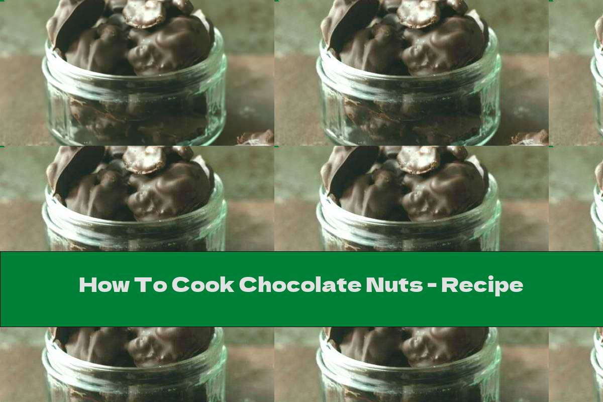 How To Cook Chocolate Nuts - Recipe