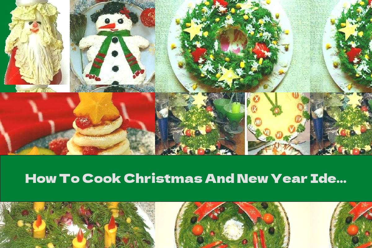 How To Cook Christmas And New Year Ideas For Decorating Dishes - Part Two - Recipe