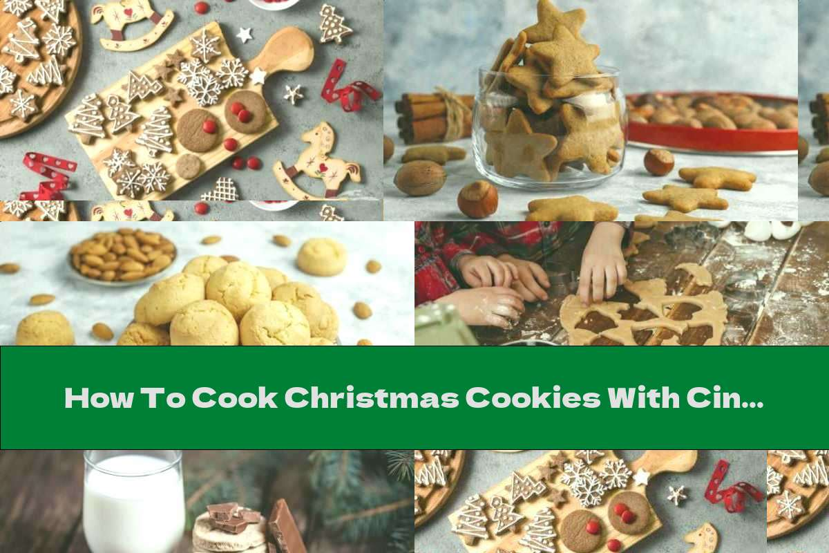 How To Cook Christmas Cookies With Cinnamon And Butter - Recipe